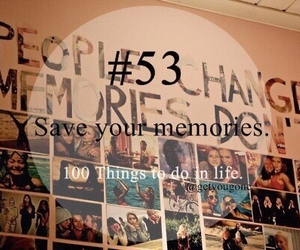 memories, 100 things to do in life, and 53 image