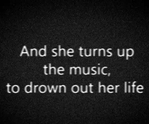 music, life, and quote image