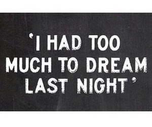 Dream, night, and quotes image