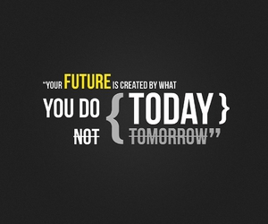 quotes, future, and today image