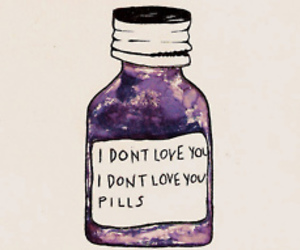 love, pills, and i don't love you image