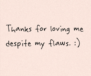 love, quotes, and flaws image
