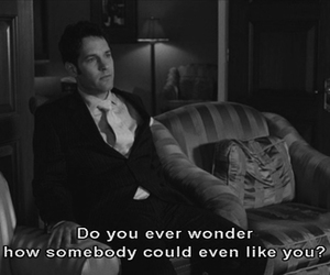 quote, paul rudd, and black and white image