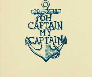 anchor and oh captain my captain image