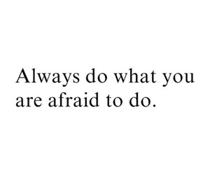 quotes, always, and afraid image