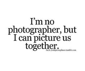 photographer, picture, and quote image