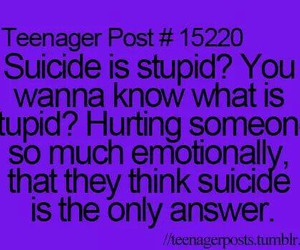 suicide, teenager post, and stupid image