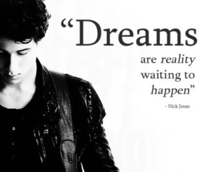 Dream, nick jonas, and quote image