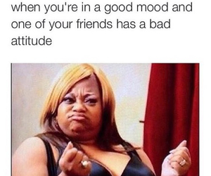 funny, friends, and attitude image