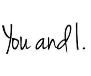 love, you, and you and i image