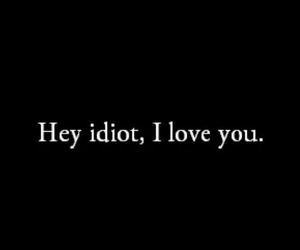 I Love You, idiot, and ily image