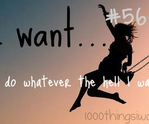 freedom, 1000 things i want, and 1000thingsiwant image