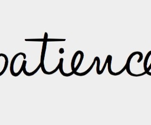patience, quotes, and text image
