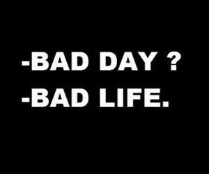 bad, life, and sad image