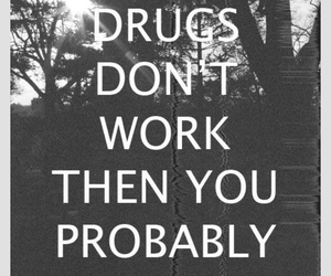drugs, quote, and more image