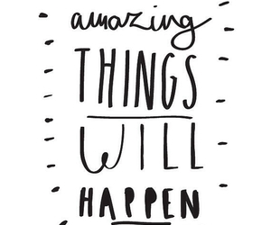 amazing, quote, and things image