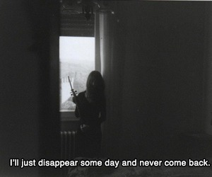 sad, disappear, and quotes image