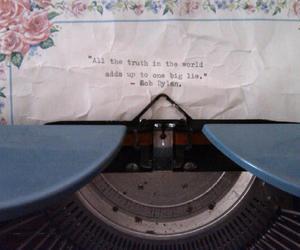 bob dylan, quote, and typewriter image
