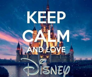 keep calm, disney, and love image