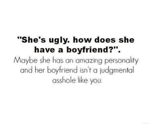 boyfriend, quote, and ugly image