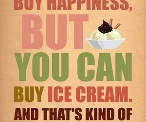ice cream, happiness, and quotes image
