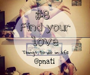 8, find your love, and love image