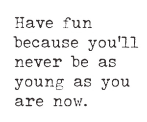 young, fun, and quotes image