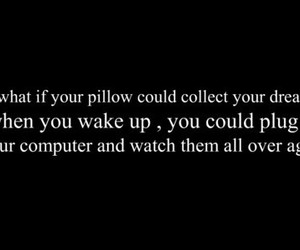 Dream, pillow, and quote image
