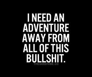 adventure, bullshit, and life image