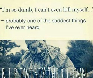 :(, rip, and twisty the clown image