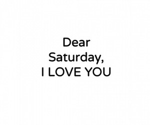 saturday, love, and weekend image