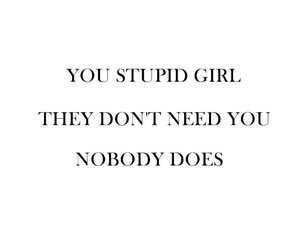 girl, nobody, and quotes image