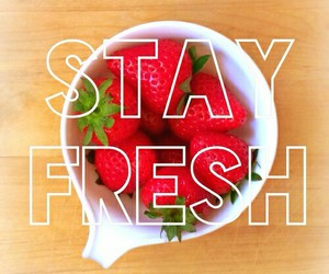 inspiration, stay fresh, and strawberries image
