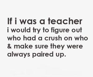 teacher, crush, and quote image