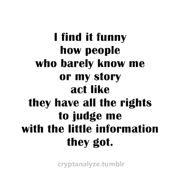 Quotes About Judging | Cryptanalyze Tumblr Shared By Lora On We Heart It
