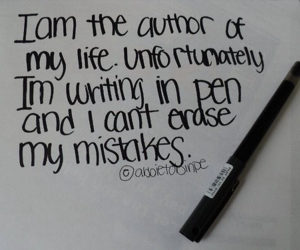 life, mistakes, and pen image