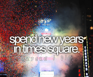 new year, times square, and before i die image