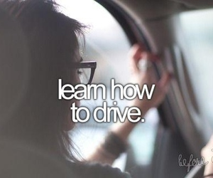 drive, before i die, and bucket list image