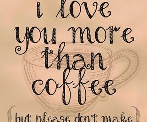 coffee, i love, and I Love You image