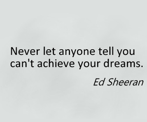 quote, ed sheeran, and Dream image
