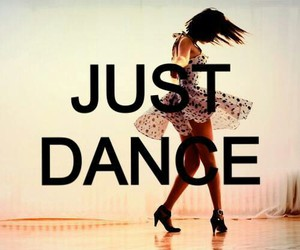 dance, quote, and just dance image