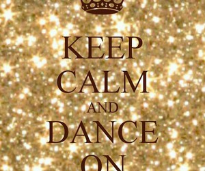 keep calm and dance image