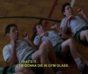 gym, freaks and geeks, and quotes image