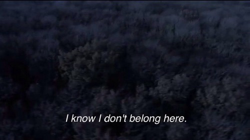 I don\'t belong here, in this world. on We Heart It