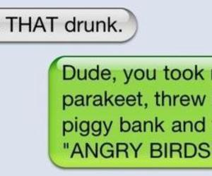 drunk, iphone, and angry birds image