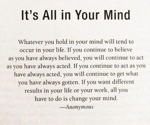 fav, quotes, and it's all in your mind image
