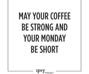 quote, coffee, and monday image