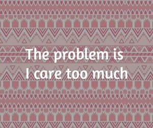 care, dissapointment, and problem image