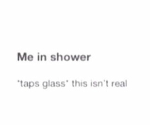 shower, divergent, and this isn't real image