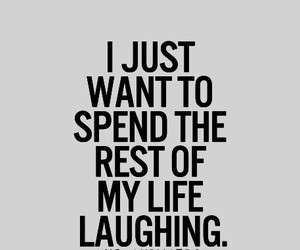 life, laughing, and quotes image